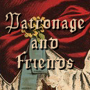 Patronage & Friends